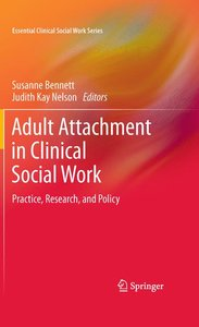 Adult Attachment in Clinical Social Work