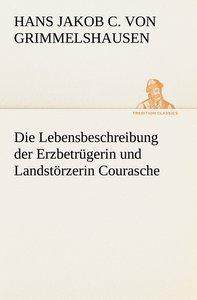 Die Lebensbeschreibung der Erzbetrügerin und Landstörzerin Coura