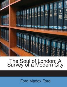 The Soul of London: A Survey of a Modern City