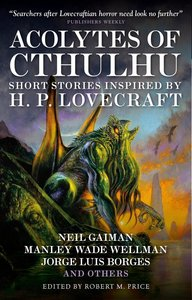 Acolytes of Cthulhu: Short Stories Inspired by H. P. Lovecraft