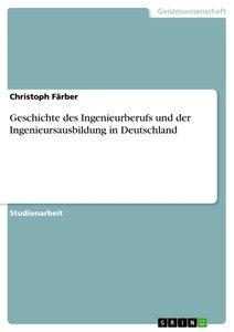 Geschichte des Ingenieurberufs und der Ingenieursausbildung in D