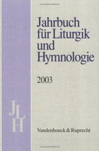 Jahrbuch für Liturgik und Hymnologie. 42. Band 2003
