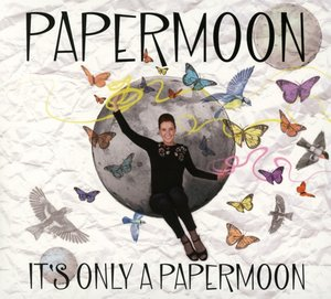 It\'s Only A Papermoon