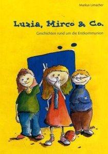 Luzia, Mirco & Co