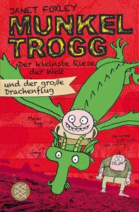 Munkel Trogg: Der kleinste Riese der Welt und der große Drachenf