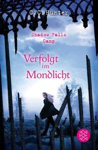Shadow Falls Camp 04 - Verfolgt im Mondlicht