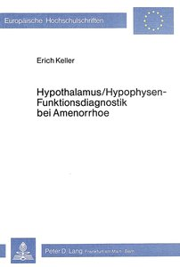 Hypothalamus/Hypophysen - Funktionsdiagnostik bei Amenorrhoe