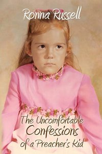 The Uncomfortable Confessions of a Preacher\'s Kid