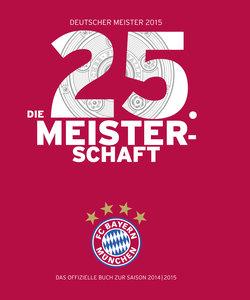 FC Bayern München: Deutscher Meister 2015 - Die 25. Meisterschaf