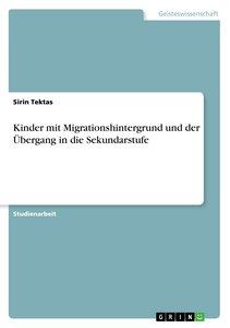 Kinder mit Migrationshintergrund und der Übergang in die Sekunda