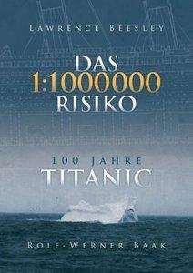 Das 1 : 1 000 000 - Risiko. 100 Jahre TITANIC