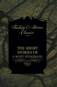 The Short Stories of F. Scott Fitzgerald - Including the Curious