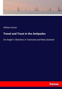 Travel and Trout in the Antipodes