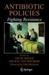 Antibiotic Policies: Fighting Resistance