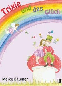 Trixie und das Glück