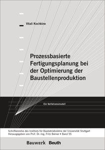 Prozessbasierte Fertigungsplanung bei der Optimierung der Bauste