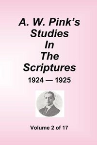 A.W. Pink's Studies in the Scriptures - 1924-25, Volume 2 of 17
