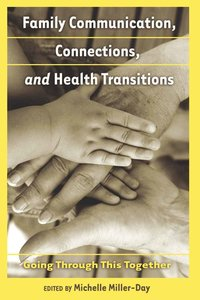Family Communication, Connections, and Health Transitions