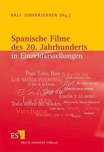 Spanische Filme des 20. Jahrhunderts in Einzeldarstellungen