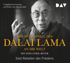 Der neue Appell des Dalai Lama an die Welt - Seid Rebellen des F