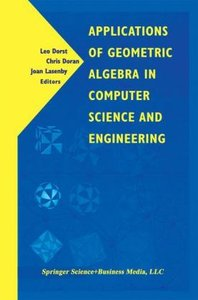 Applications of Geometric Algebra in Computer Science and Engine