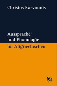 Aussprache und Phonologie im Altgriechischen