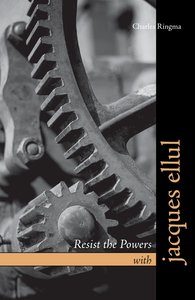 Resist the Powers with Jacques Ellul