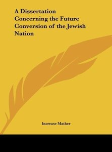 A Dissertation Concerning the Future Conversion of the Jewish Na