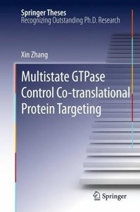 Multistate GTPase Control Co-translational Protein Targeting