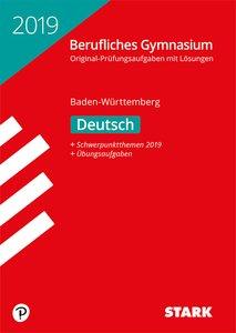 Abitur 2019 - Berufliches Gymnasium Baden-Württemberg - Deutsch