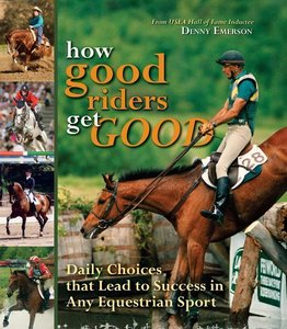 How Good Riders Get Good: New Edition: Daily Choices That Lead t