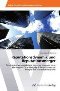 Reputationsdynamik und Reputationsmerger
