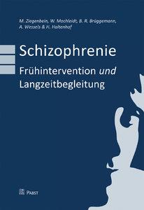 Schizophrenie - Frühintervention und Langzeitbegleitung