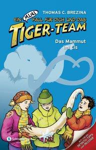 Ein MINI-Fall für dich und das Tiger-Team 01. Das Mammut im Eis