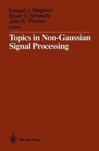 Topics in Non-Gaussian Signal Processing
