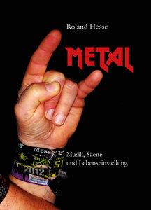 Metal - Musik, Szene und Lebenseinstellung