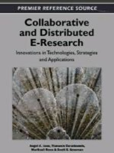 Collaborative and Distributed E-Research: Innovations in Technol