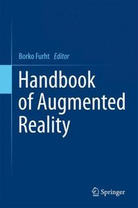 Handbook of Augmented Reality