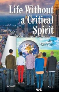 Life Without a Critical Spirit