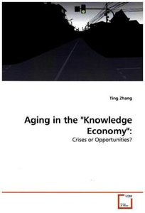 "Aging in the ""Knowledge Economy"":"
