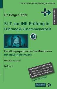 F.I.T. zur IHK-Prüfung in Führung & Zusammenarbeit - Industriefa
