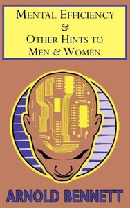 Mental Efficiency & Other Hints to Men & Women