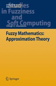 Fuzzy Mathematics: Approximation Theory