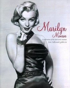 Marilyn Monroe: A Celebration of the Most Iconic Woman from Holl
