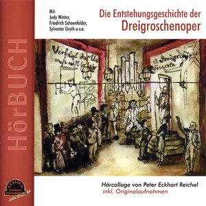 Die Entstehungsgeschichte der Dreigroschenoper, 1 Audio-CD