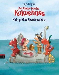 Der kleine Drache Kokosnuss - Mein großes Abenteuerbuch