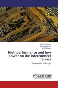 High performance and low power on-die interconnect fabrics