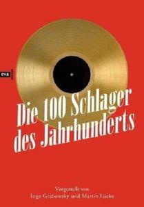 Die 100 Schlager des Jahrhunderts