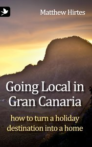 Going Local in Gran Canaria. How to Turn a Holiday Destination I