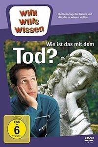 Willi wills wissen. Wie ist das mit dem Tod?